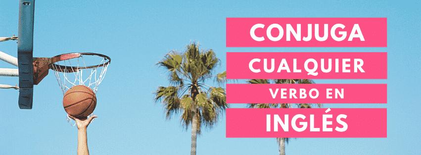 conjugar verbos en ingles formas verbales en ingles conjugar verbos en inglés